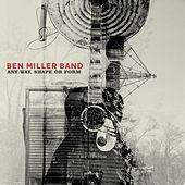 Any Way, Shape Or Form by The Ben Miller Band