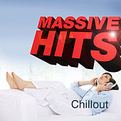 Massive Hits - Chillout by Various Artists