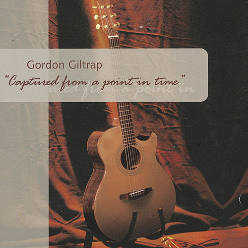 Captured from a Point in Time by Gordon Giltrap