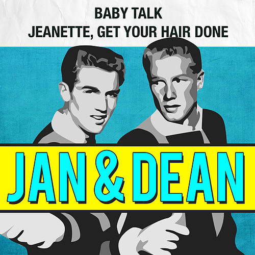 Baby Talk / Jeanette, Get Your Hair Done by Jan & Dean
