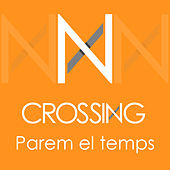 Parem el Temps by The Crossing