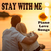 Stay with Me: Piano Love Songs by The O'Neill Brothers Group