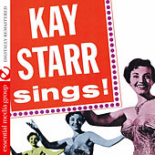 Kay Starr Sings! (Digitally Remastered) by Kay Starr