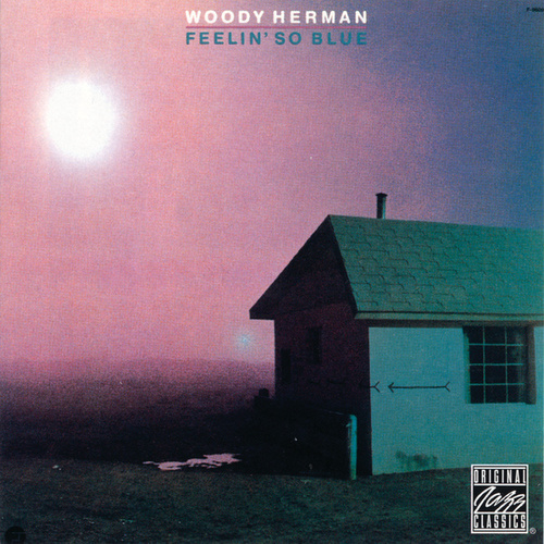 Feelin' So Blue by Woody Herman