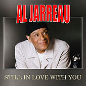 Still in Love with You by Al Jarreau