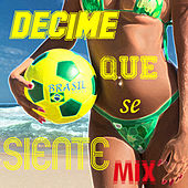Decime Que Se Siente Mix by Various Artists