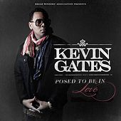 Posed To Be In Love by Kevin Gates