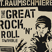 The Great Rock'n'Roll Swindle by T. Raumschmiere