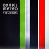 Peruments by Daniel Meteo