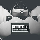 A Roboter by Peter Grummich