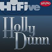 Rhino Hi-Five: Holly Dunn by Holly Dunn