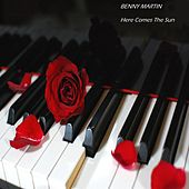 Here Comes the Sun (Piano Instrumental) by Benny Martin