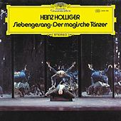 Holliger: Siebengesang; Der magische Tänzer by Various Artists