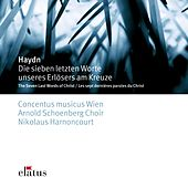 Haydn : The 7 Last Words of Christ on the Cross by Nikolaus Harnoncourt