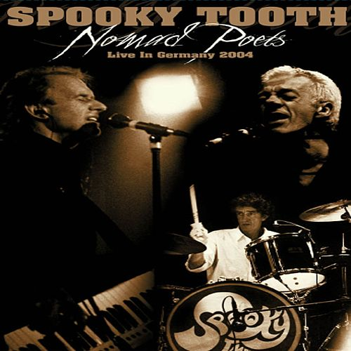 Nomad Poets - Live In Germany 2004 by Spooky Tooth