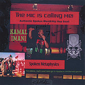 The Mic Is Calling Me by Kamal Imani