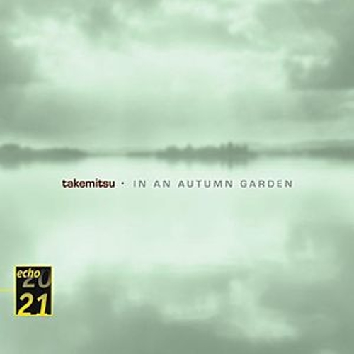 Takemitsu: In An Autumn Garden; Voyage; Autumn & November steps by Various Artists