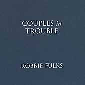 Couples In Trouble by Robbie Fulks