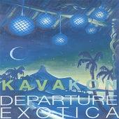 Departure Exotica by Kava Kon
