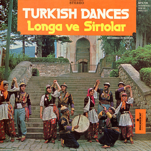 Turkish Dances by Longa ve Sirtolar