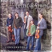Cornerstone by Celtic Spring