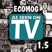 As Seen On TV 1.5 by Ecomog