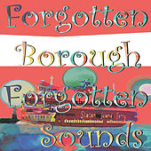 Forgotten Borough: Forgotten Sounds von Various Artists