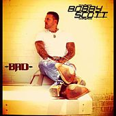 Bad by Bobby Scott