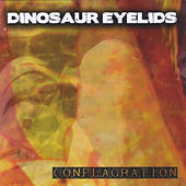 Conflagration by Dinosaur Eyelids