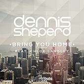 Bring You Home by Dennis Sheperd