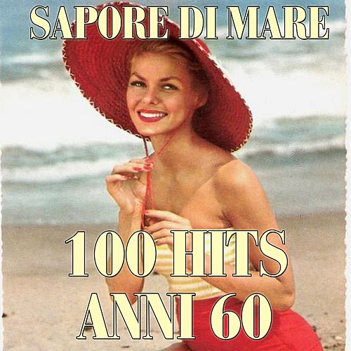 Sapore di mare (100 Hits anni 60) by Various Artists