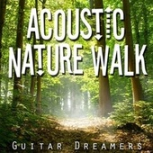 Acoustic Nature Walk by Guitar Tribute Players