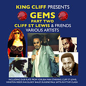 Gems, Pt. Two: King Cliff Presents Cliff St Lewis & Friends by Various Artists