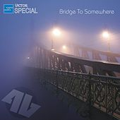 Bridge to Somewhere by Special