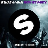 How We Party by R3HAB