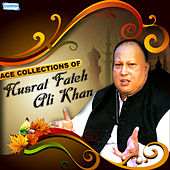 Ace Collections of Nusrat Fateh Ali Khan by Nusrat Fateh Ali Khan