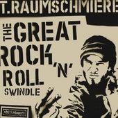 The Great Rock'n'Roll Swindle by T. Raumschmiere