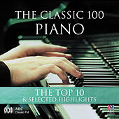 The Classic 100: Piano – The Top Ten & Selected Highlights by Various Artists