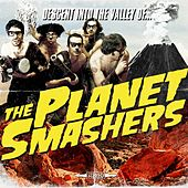 Descent into the Valley Of... by Planet Smashers