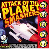 Attack of the Planet Smashers by Planet Smashers