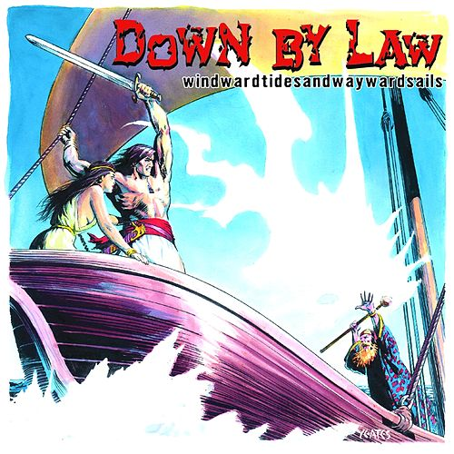 Windwardtidesandwaywardsails by Down By Law