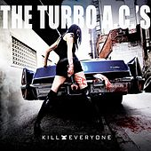 Kill Everyone by Turbo A.C.'s