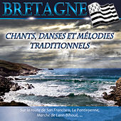 Bretagne: Chants, danses et mélodies traditionnels by Various Artists