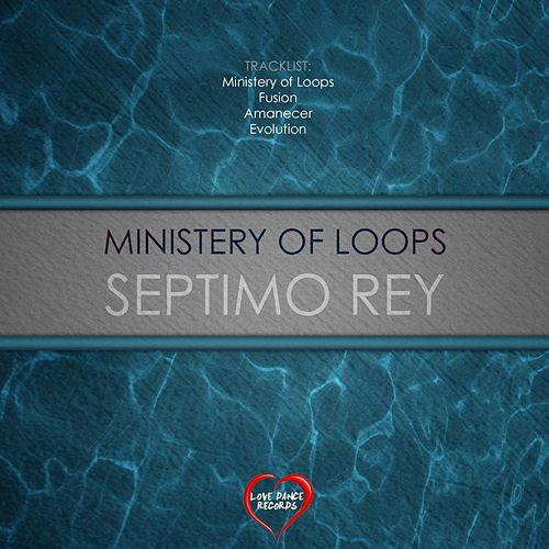 Ministery of Loops by Septimo Rey