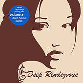 Deep Rendevouz, Vol. 8 by Various Artists