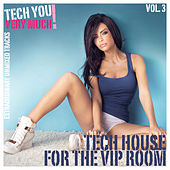 Tech House for the VIP Room, Vol. 3 (Extraordinary Unmixed Tracks) by Various Artists