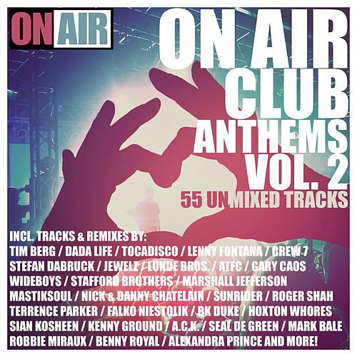 On Air Club Anthems, Vol. 2 (55 Unmixed Tracks) by Various Artists