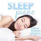 Sleep Piano by Piano Tribute Players