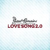 Love Song 2.0 by The Sweet Remains