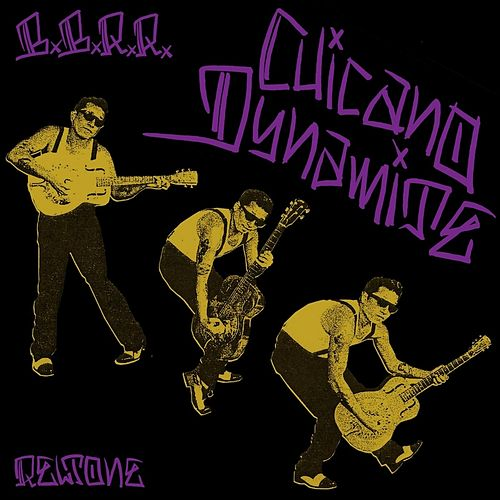 Chicano Dynamite by Brownbird Rudy Relic